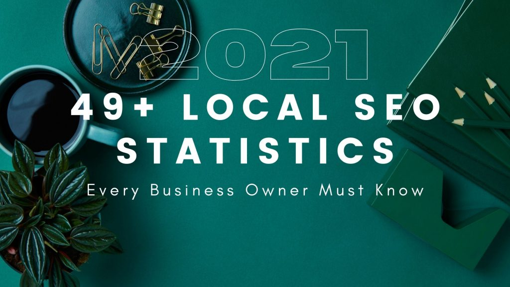 49 Local SEO Statistics For 2021